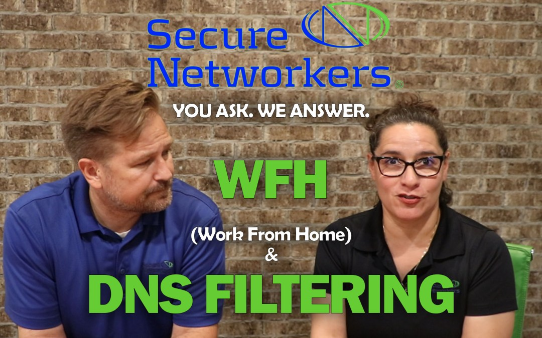 VIDEO BRIEF: Work From Home Securely and DNS Filtering