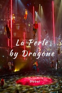 La Perle by Dragone. Dubai.