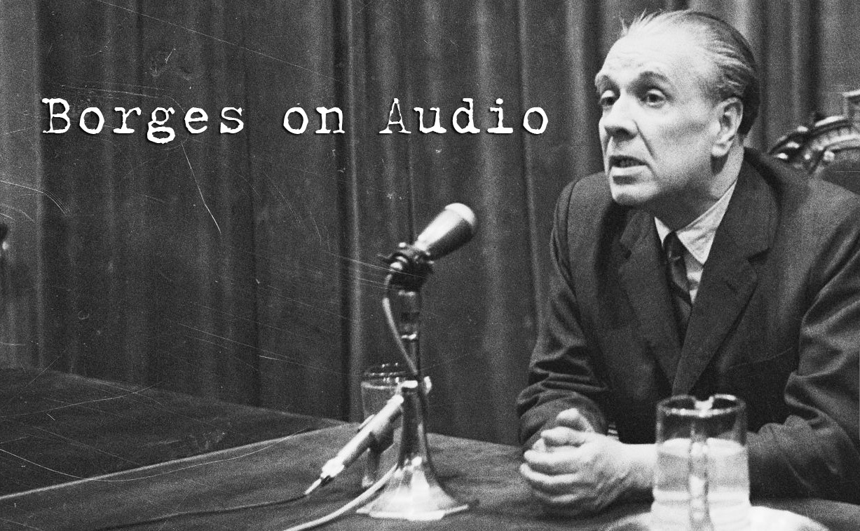 Borges Audio Borges In His Own Voice Shipwreck Library