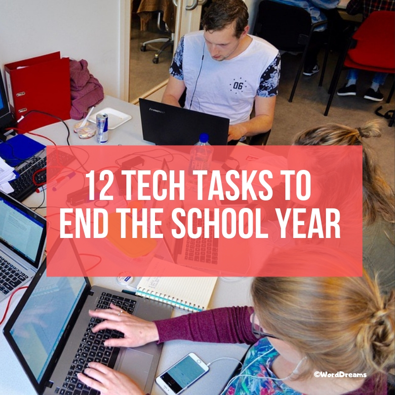 12 Tech Tasks To End the School Year