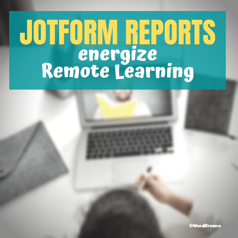 JotForm Reports–A Fresh Way to Energize Remote Learning