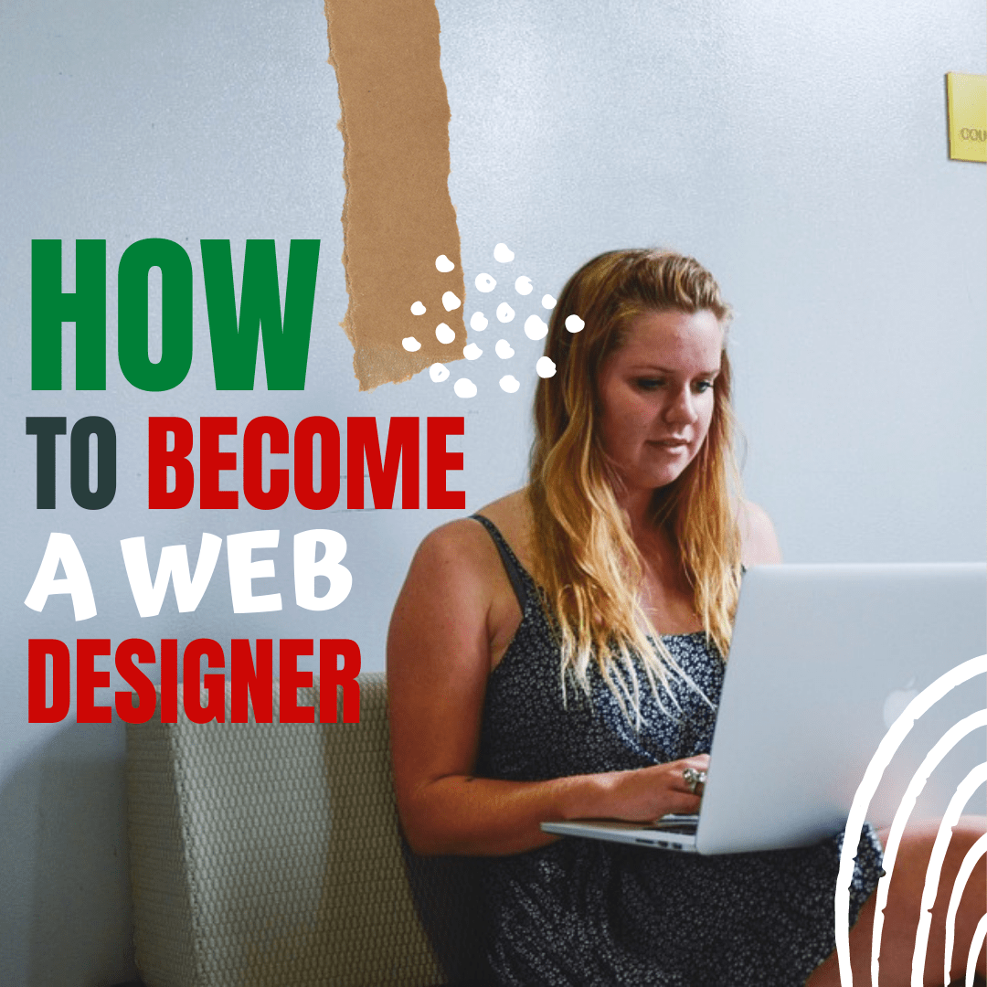 How do I become a Web Designer?