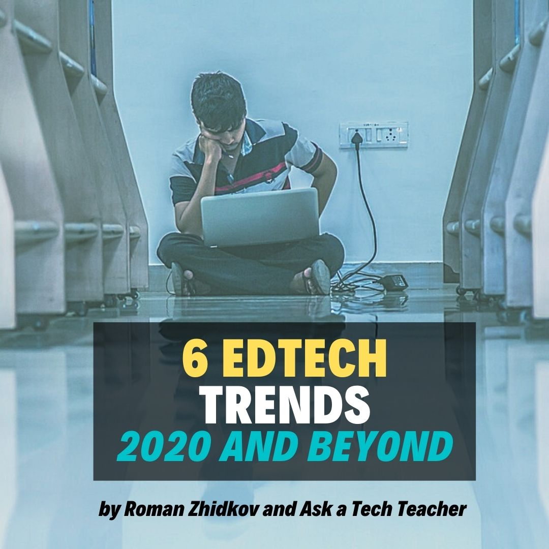 Edtech Trends From 2020 And Beyond