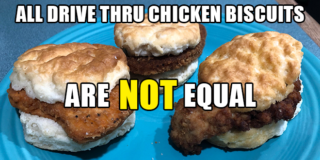 CLICK TO SEE WHICH TWO CHICKEN BISCUITS FAILED OUR TASTE TEST