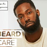 Beginners Guide - 1 Minute Beard Care For Black Men [VIDEO]