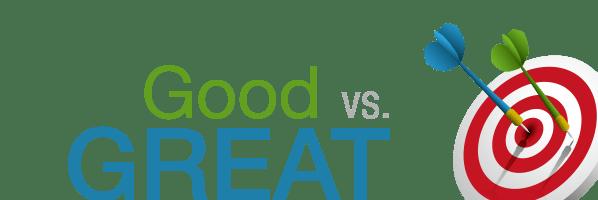 good vs great ignite