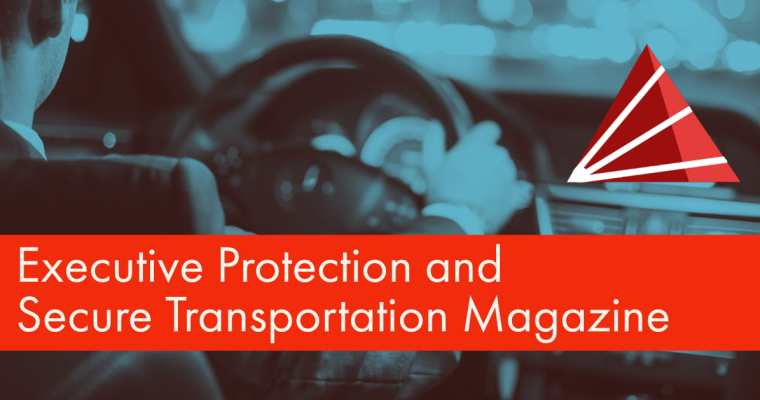executive protection and secure transportation magazine