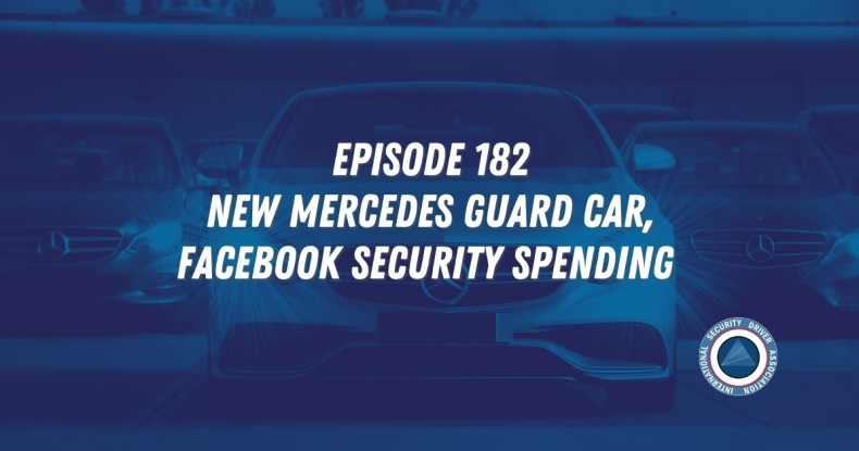 Episode 182 New Mercedes Guard Car, Facebook Security Spending