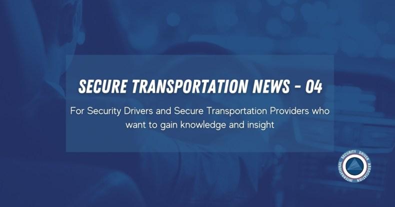 Secure Transportation News - 04