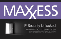 Maxxess at IP Security Unlocked