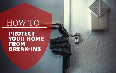 How to Protect Your Home From Break-Ins