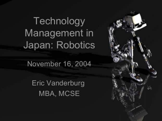 Technology Management in Japan Robotics