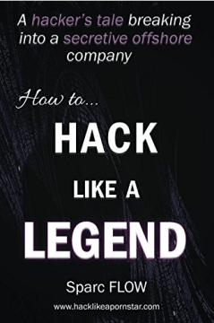 How To Hack Like a Legend