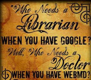 Yes, we need librarians…