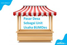 Pasar Desa Sebagai Unit Usaha BUMDes