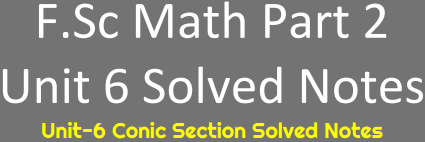 Download FSc Math Notes Part 2nd Unit 6