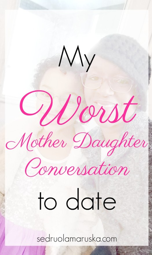 My Worst Mother Daughter Conversation To Date | Sedruola Maruska