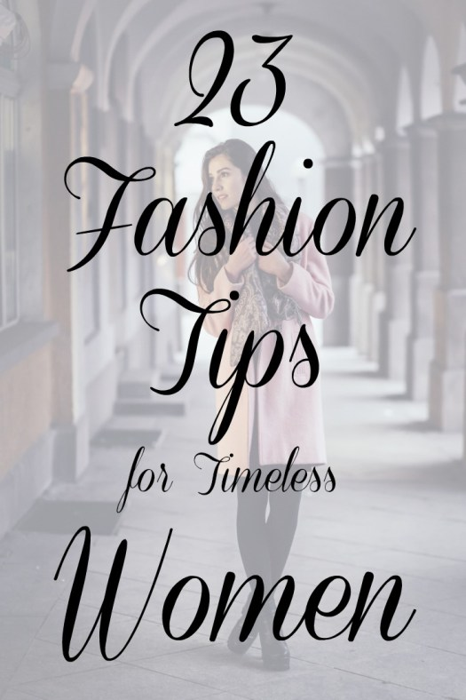 23 Fashion Tips for Timeless Women | Sedruola Maruska
