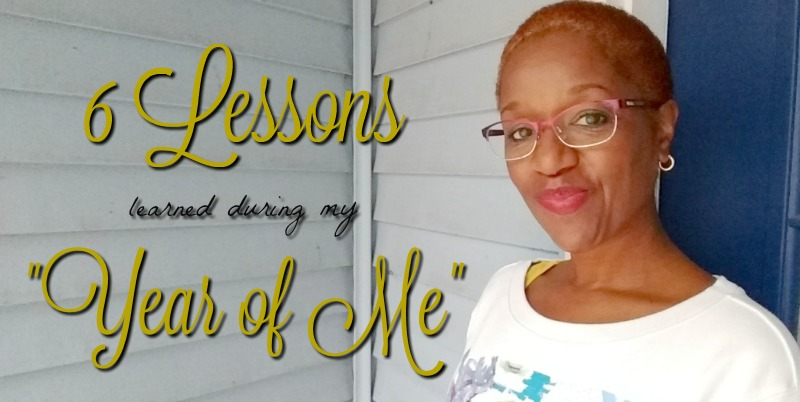 6 Lessons learned during my Year of Me