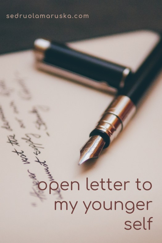 Open Letter to My Younger Self | Sedruola Maruska