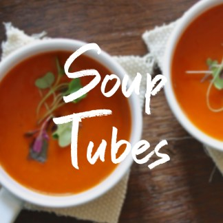 Soup Tubes