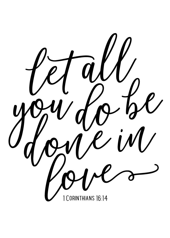 Download Let all you do be done in love - 1 Corinthians 16:14 ...
