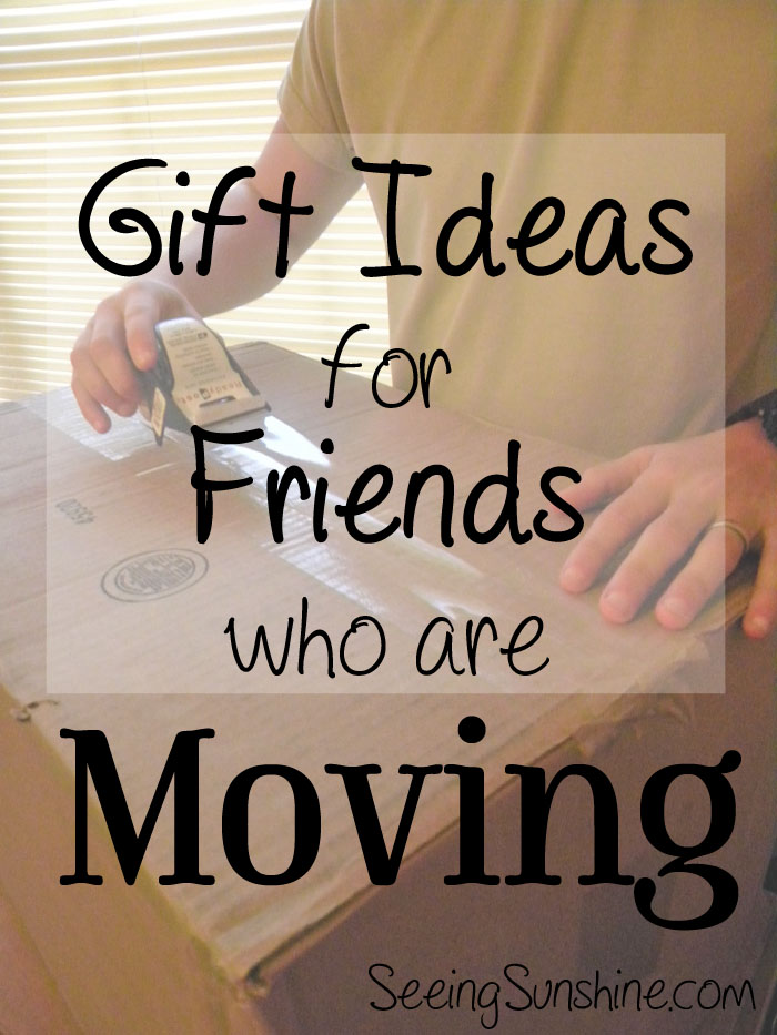 Gift Ideas For Moving Friends Seeing Sunshine