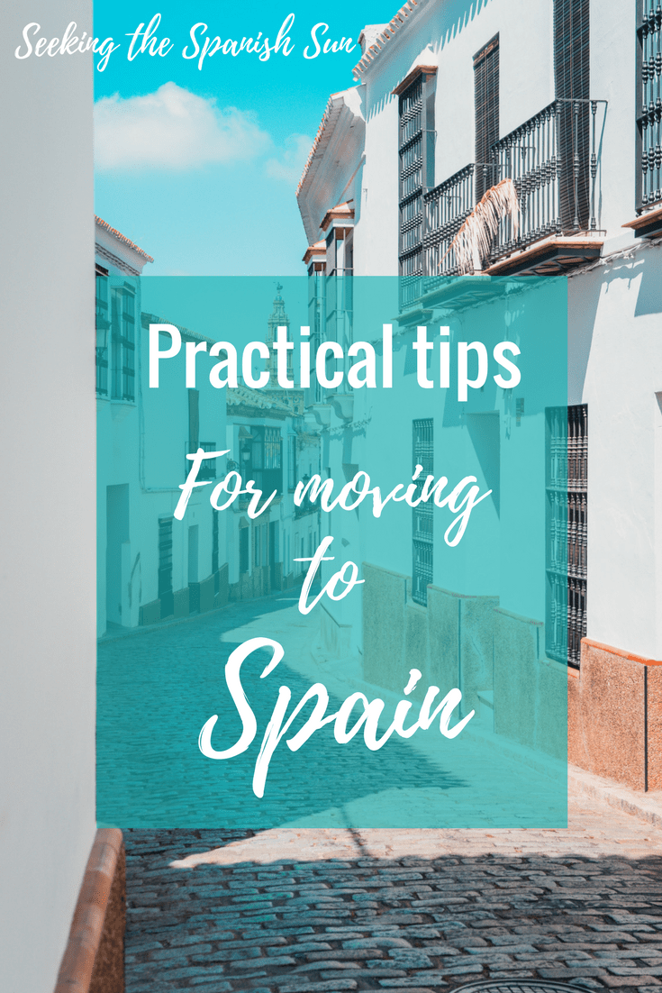 Practical tips for moving to Spain. Things to consider and prepare for if you want to move to Spain.%