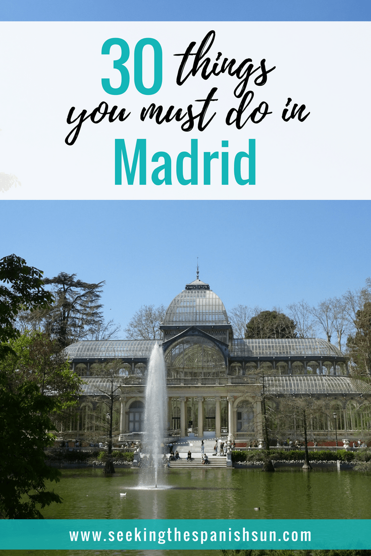 30 Things you must do in Madrid. How to get the most out of your city visit. Local information from Seeking the Spanish Sun travel blog www.seekingthespanishsun.com