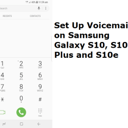 Set Up Voicemail on Samsung Galaxy S10, S10 Plus and S10e