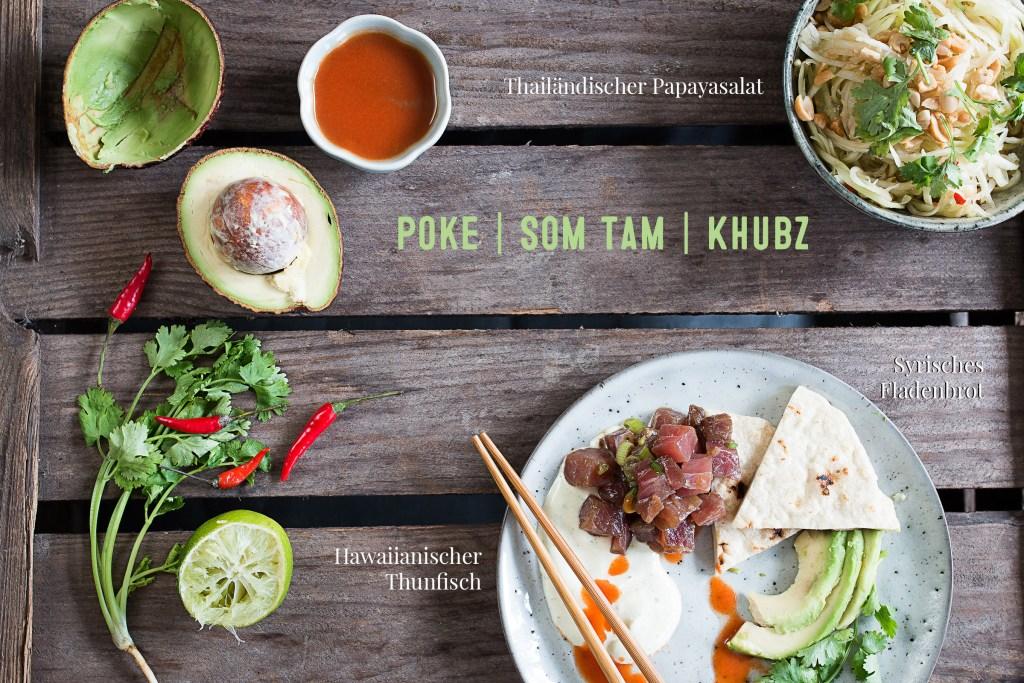 Poke, Som Tam, Khubz | seelenschmeichelei.de