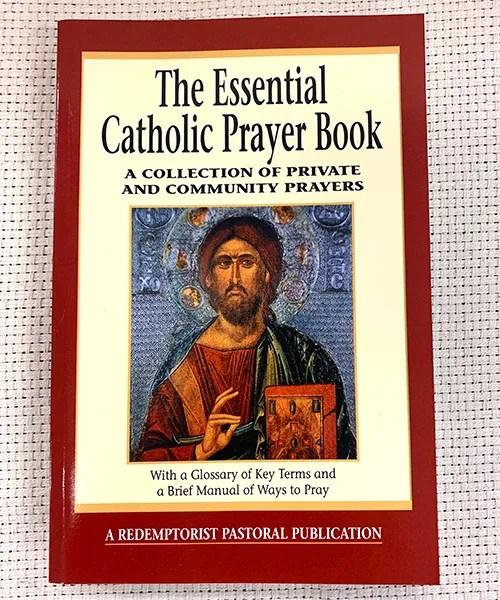 The Essential Catholic Prayer Book