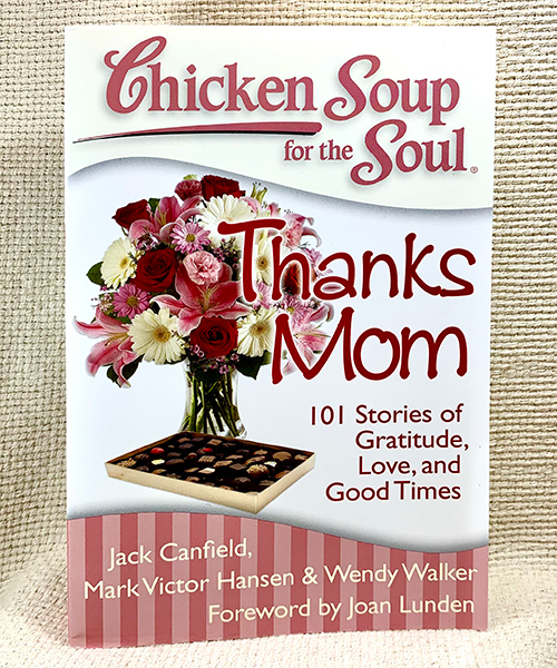 Chicken Soup for the Soul - Thanks Mom book