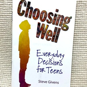 Choosing Well: Everyday Decisions for Teens pamphlet
