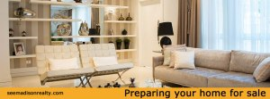 Preparing your home for sale, Madison & Middleton WI
