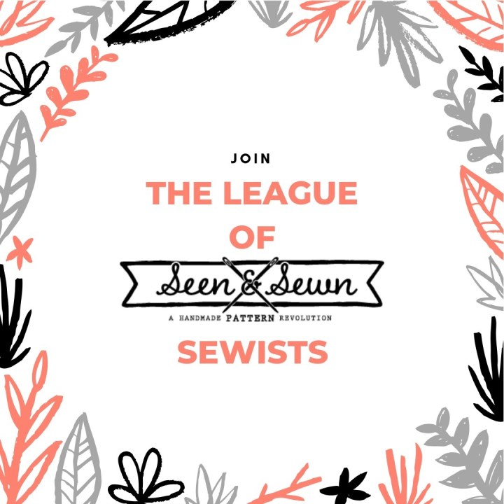Join the League of Seen and Sewn Sewists today!