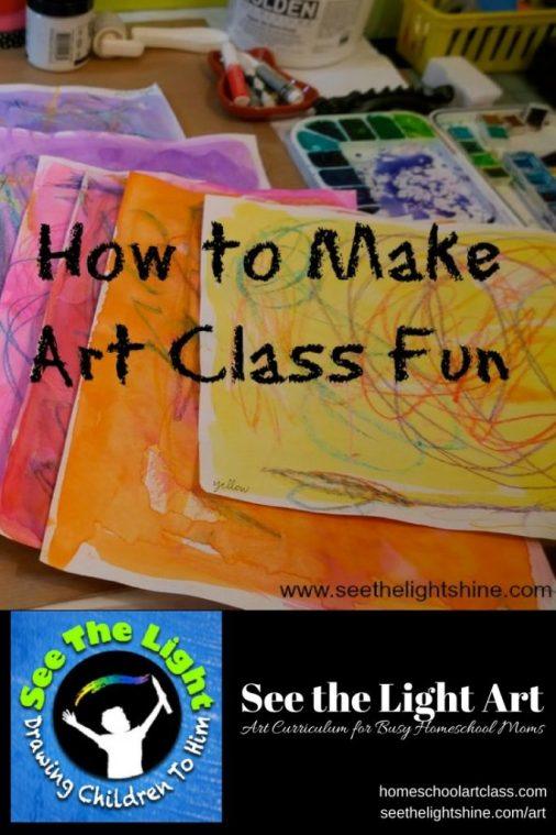 Art papers and paints in the background with text overlay: How to Make Art Class Fun - See the Light Art