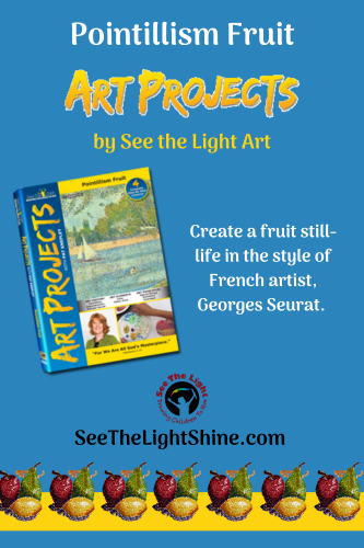 Blue background with image of DVD cover and fruit at bottom of image. Text: Pointillism Fruit Art Project by See the Light Art. Create a fruit still-life of French artist, Georges Seurat