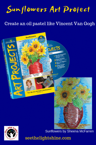 Sunflowers Art Project. Create an oil pastel like Vincent Van Gogh. See the Light Art