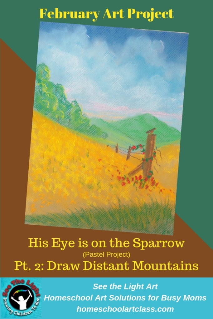 "Art Project: (Pastel) ""His Eye is on the Sparrow,"" pt. 2 (Distant Mountains)"
