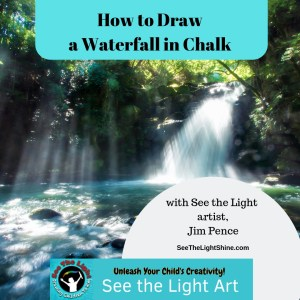 Waterfall background with text overlay. How to a Waterfall in Chalk with See the Light Artist, Jim Pence.