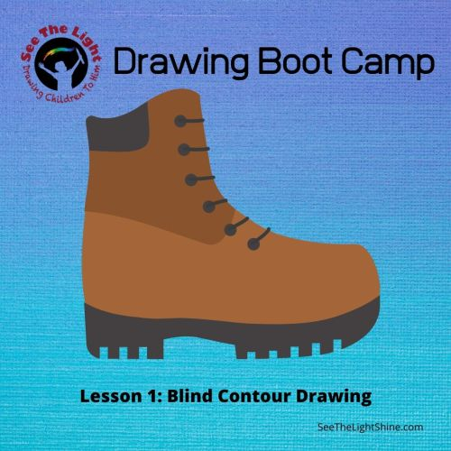 Blue background with image of a boot. Text overlay - Drawing Boot Camp. Lesson 1: Blind Contour Drawing See the Light Art