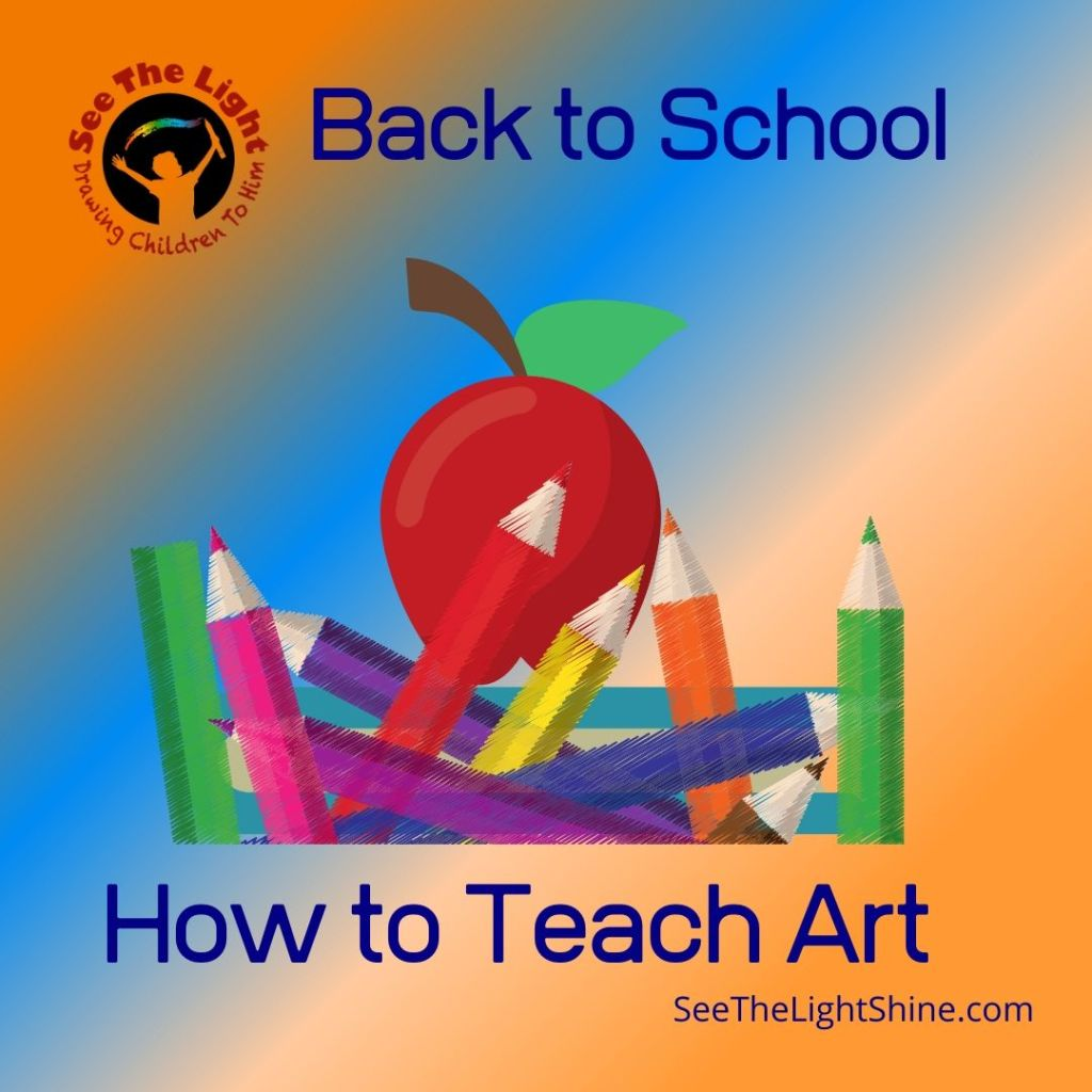 Blue and orange background with image of an apple and pencils. Text overlay: Back to School - How to Teach Art. SeeTheLightShine.com