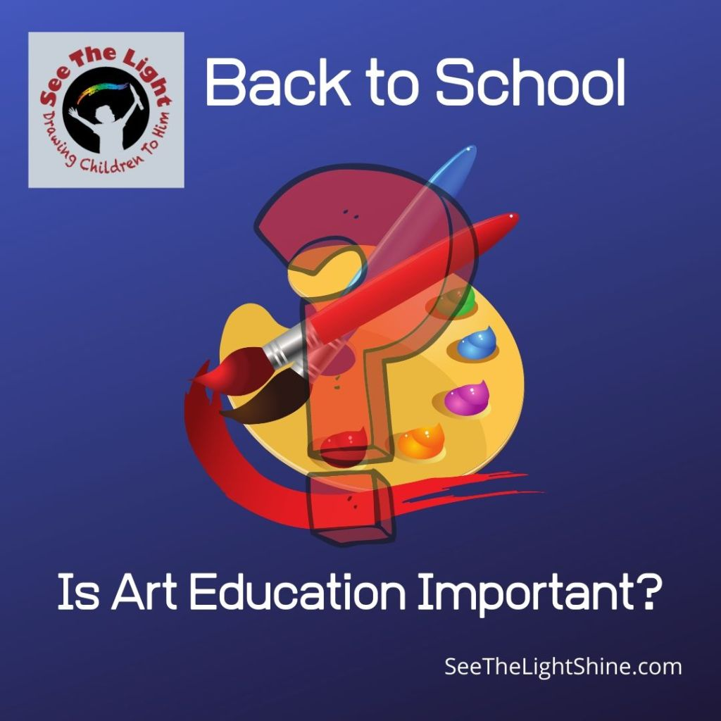 Blue background with art pallett and question mark. Text overlay: Back to School Is Art Education Important? See the Light Shine