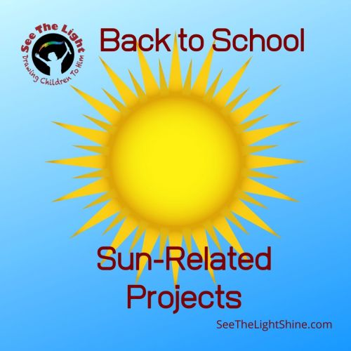 Light blue background with picture of a sun. Text overlay: Back to School. Sun-Related Projects See the Light Shine