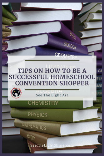 Textbooks in background with text overlay: Tips on How to Be a Successful Homeschool Convention Shopper. See the Light Art