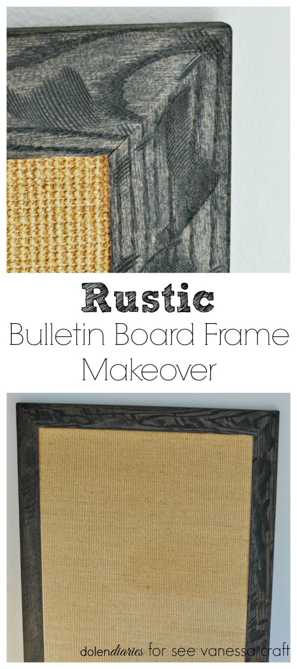 Diy Rustic Bulletin Board Frame Makeover - Vanessa Craft