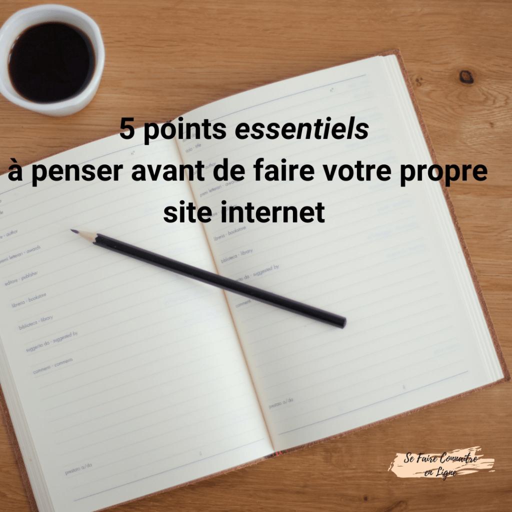 5 points essentiels à penser avant de faire son propre site internet