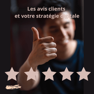 Les avis clients et votre stratégie digitale