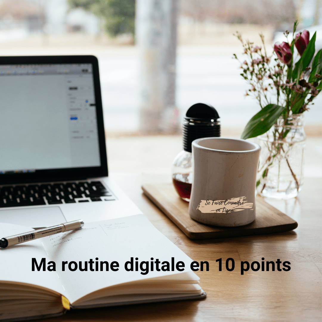 Ma routine digitale en 10 points